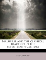 Malherbe and the Classical Reaction in the Seventeenth Century