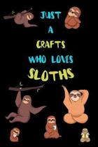 Just A Crafts Who Loves Sloths