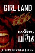 Girl Land: The Damned from Darkness