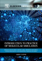 Introduction to Practice of Molecular Simulation: Molecular Dynamics, Monte Carlo, Brownian Dynamics, Lattice Boltzmann and Dissipative Particle Dynam