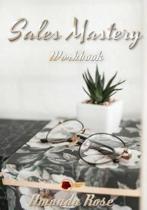Sales Mastery Workbook