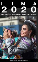 Lima: The Delaplaine 2020 Long Weekend Guide