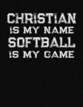 Christian Is My Name Softball Is My Game: Softball Themed College Ruled Compostion Notebook - Personalized Gift for Christian