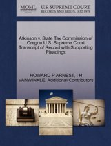 Atkinson V. State Tax Commission of Oregon U.S. Supreme Court Transcript of Record with Supporting Pleadings