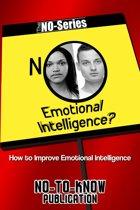 No Emotional Intelligence?: How to Improve Emotional Intelligence