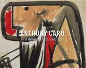 Anthony Caro - First Drawings Last Sculptures