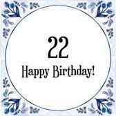 Verjaardag Tegeltje met Spreuk (22 jaar: Happy birthday! 22! + cadeau verpakking & plakhanger