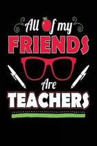 All of My Friends Are Teachers