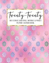 Twenty - Twenty The Ultimate 2020 Pixel Monthly & Weekly Planner Calendar Book: Faux Iridescent Glam Agenda Logbook - Academic Business - Journal - Co