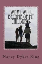 What Will Become of My Children?