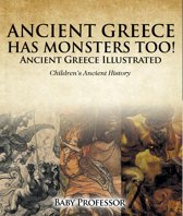 Ancient Greece Has Monsters Too! Ancient Greece Illustrated | Children's Ancient History