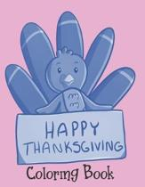 Happy Thanksgiving - Coloring Book: Thanksgiving Books For Toddlers