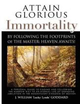 Attain Glorious Immortality