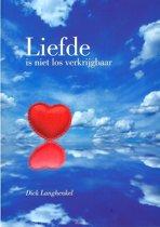 Langhenkel, Liefde is niet los verkrijgbaar