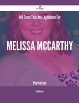 140 Facts That Are Legitimate For Melissa McCarthy Perfection