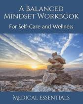 A Balanced Mindset Workbook