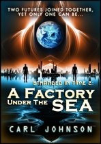 A Factory Under the Sea: Stranded in Time 2