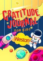 Gratitude Journal for Kids Weston: Gratitude Journal Notebook Diary Record for Children With Daily Prompts to Practice Gratitude and Mindfulness Child