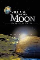 A Village on the Moon