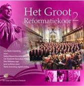Het Groot Reformatiekoor 2 o.l.v. Martin Zonnenberg / Live vanuit Amersfoort en Dordrecht