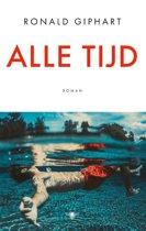 Boek cover Alle tijd van Ronald Giphart (Paperback)