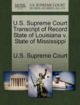 U.S. Supreme Court Transcript of Record State of Louisiana V. State of Mississippi