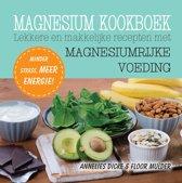 Magnesium kookboek - Lekkere en makkelijke recepten met magnesiumrijke voeding