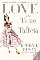 Love in the Time of Taffeta