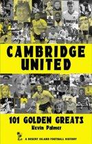 Cambridge United: 101 Golden Greats 1921-2002
