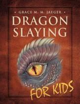 Dragon Slaying for Kids