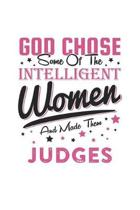 God Chose Some Of The Intelligent Women And Made Them Judges