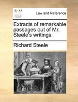 Extracts of Remarkable Passages Out of Mr. Steele's Writings.