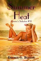 Summer Heat (Jessica's Seduction #3)
