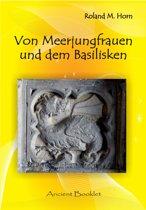 Von Meerjungfrauen und dem Basilisken
