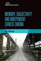 Memory, Subjectivity and Independent Chinese Cinema