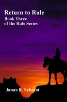 Return to Rule (Book 3 of the Rule Series)