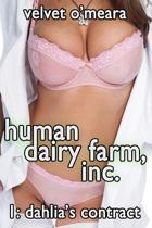 Human Dairy Farm, Inc. - #1 - Dahlia's Contract