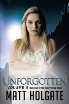 Unforgotten, Volume II: Book Four of The Resurrection Tower