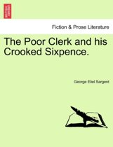 The Poor Clerk and His Crooked Sixpence.