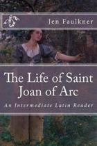 The Life of Saint Joan of Arc