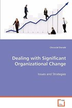 Dealing with Significant Organizational Change