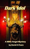Dark Idol: A Mike Angel Private Eye Mystery