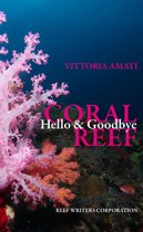 Hello & Goodbye Coral Reef