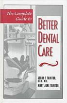 The Complete Guide to Better Dental Care