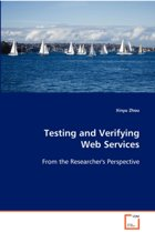 Testing and Verifying Web Services