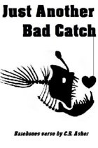 Just Another Bad Catch