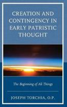 Creation and Contingency in Early Patristic Thought