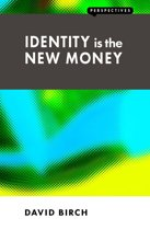 Identity is the New Money