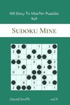 Sudoku Mine - 400 Easy to Master Puzzles 9x9 vol.9