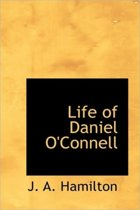 Life of Daniel O'Connell